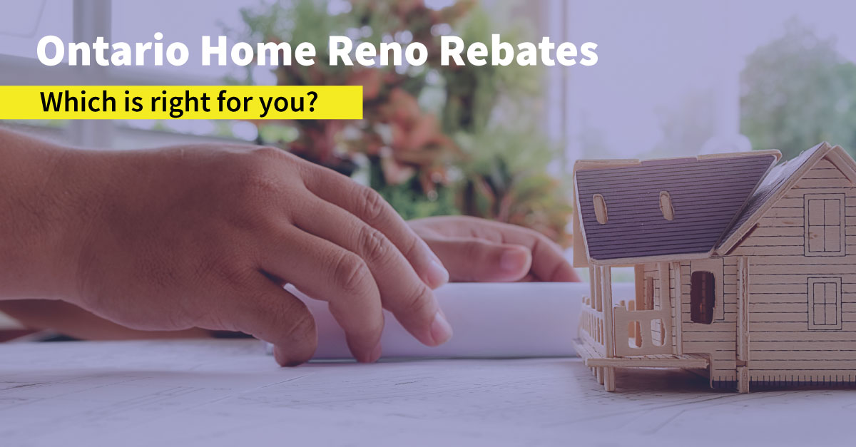 Ontario Home Reno Rebates - Which is right for you?