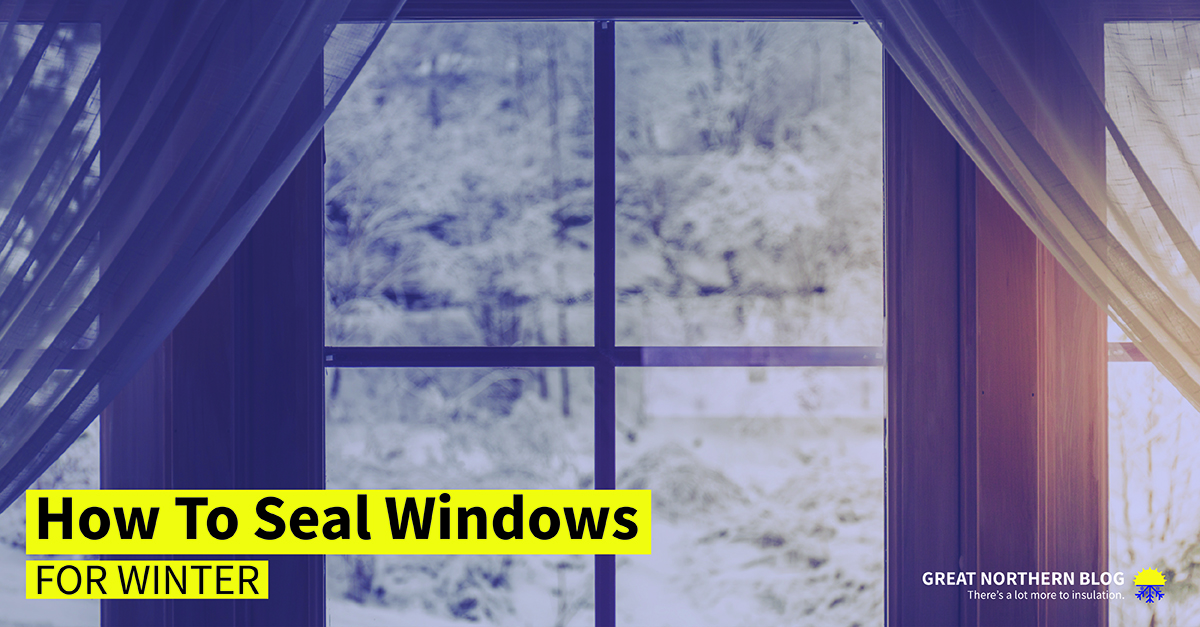 Seal windows with insulation