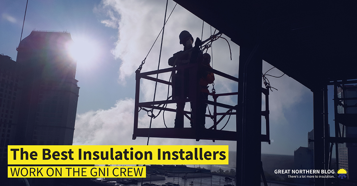 the best insulation installers work on the crew at GNI